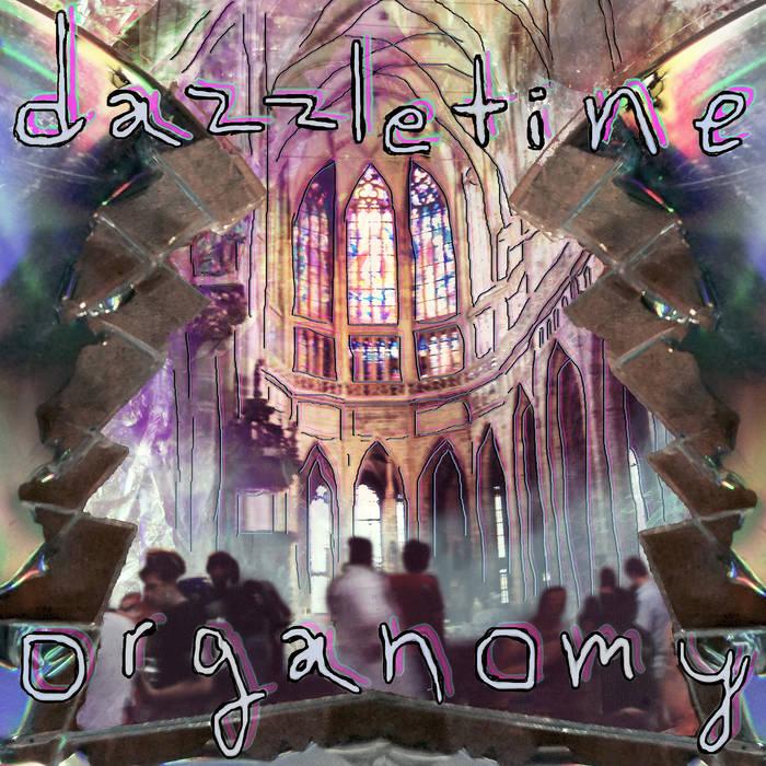 Dazzletime - Organomy (2016)