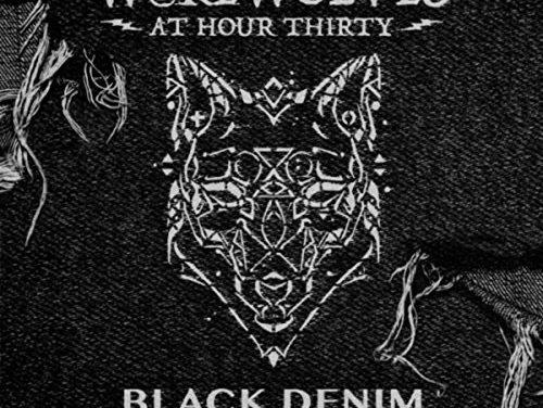 Werewolves at Hour 30 – Black Denim (2017)